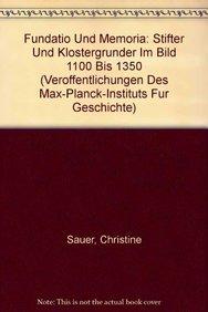 9783525356463: Fundatio und Memoria: Stifter und Klostergrunder im Bild 1100 bis 1350 (Veroffentlichungen des Max-Planck-Instituts fur Geschichte)
