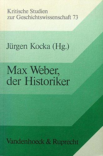 9783525357347: Max Weber, der Historiker. Zweiundzwanzig Beiträge