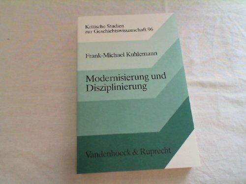 9783525357590: Modernisierung und Disziplinierung: Sozialgeschichte des preussischen Volksschulwesens 1794-1872 (Kritische Studien zur Geschichtswissenschaft)