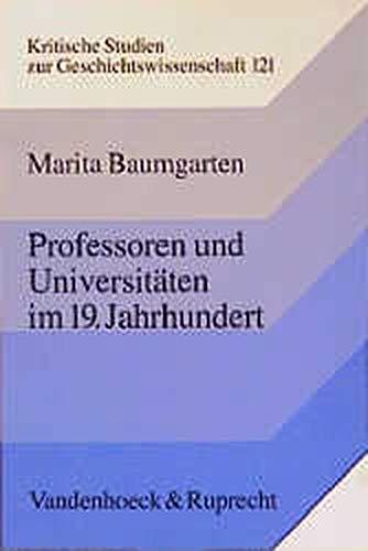 9783525357842: Professoren und Universitäten im 19. Jahrhundert: Zur Sozialgeschichte deutscher Geistes- und Naturwissenschaftler (Kritische Studien zur Geschichtswissenschaft)