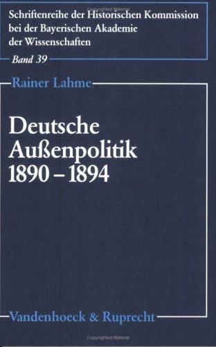 9783525359402: Deutsche Aussenpolitik 1890-1894: Von der Gleichgewichtspolitik Bismarcks zur Allianzstrategie Caprivis (SCHRIFTENREIHE DER HISTORISCHEN KOMMISSION)