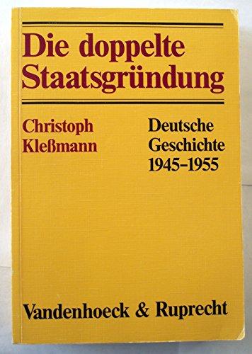 9783525362280: Die doppelte Staatsgründung: Deutsche Geschichte 1945-1955