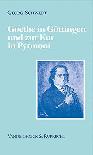 9783525362396: Goethe in Göttingen und zur Kur in Pyrmont (German Edition)