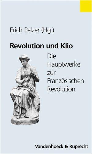 9783525362587: Revolution Und Klio: Die Hauptwerke Zur Franzosischen Revolution