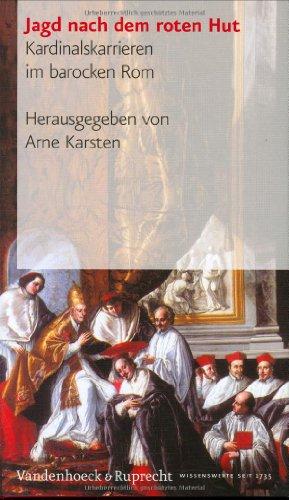 9783525362778: Jagd nach dem roten Hut. Kardinalskarrieren im Barocken Rom