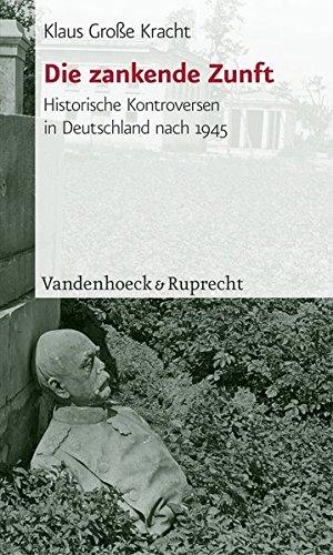 9783525362808: Die zankende Zunft: Historische Kontroversen in Deutschland nach 1945 (Reli + Wir)