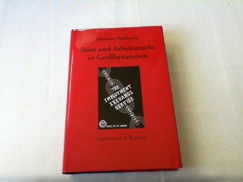 9783525363171: Staat und Arbeitsmarkt in Grossbritannien: Krise, Weltkrieg, Wiederaufbau (Veröffentlichungen des Deutschen Historischen Instituts London)