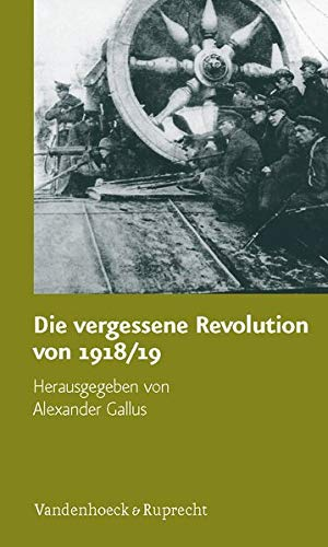 9783525363867: Die vergessene Revolution von 1918/19