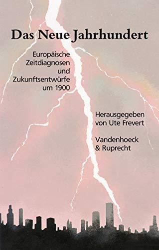 9783525364185: Das Neue Jahrhundert: Europäische Zeitdiagnosen und Zukunftswürfe um 1900 (Geschichte und Gesellschaft. Sonderheft)