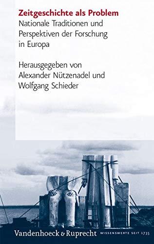 9783525364208: Zeitgeschichte als Problem: Nationale Traditionen und Perspektiven der Forschung in Europa (Geschichte Und Gesellschaft. Sonderhefte)