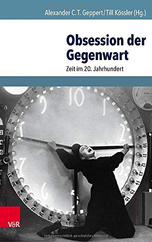 9783525364253: Obsession Der Gegenwart: Zeit Im 20. Jahrhundert