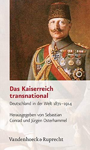 9783525367339: Das Kaiserreich Transnational: Deutschland in Der Welt 1871-1914