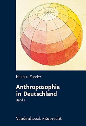 9783525367537: Anthroposophie in Deutschland: Theosophische Weltanschauung und gesellschaftliche Praxis 1884-1945 (German Edition)