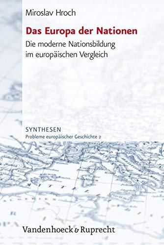 9783525368015: Das Europa der Nationen: Die moderne Nationsbildung im europaischen Vergleich (Synthesen)