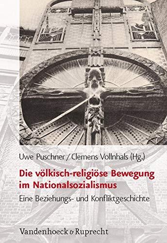 9783525369968: Die völkisch-religiöse Bewegung im Nationalsozialismus: Eine Beziehungs- und Konfliktgeschichte (Schriften Des Hannah-Arendt-Instituts Fur Totalitarismusfors) (German Edition)