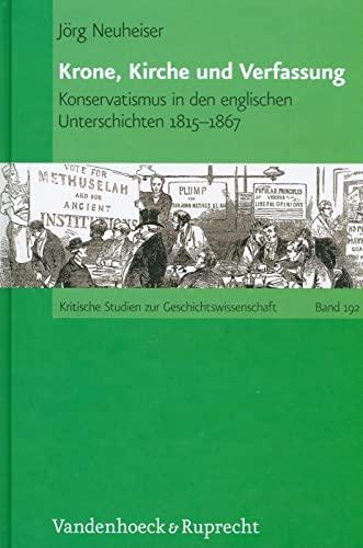 Krone, Kirche und Verfassung (Kritische Studien zur Geschichtswissenschaft): Jorg Neuheiser