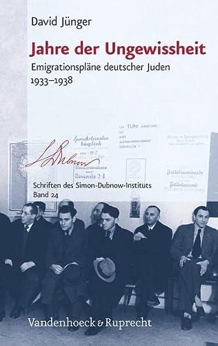 9783525370391: Jahre der Ungewissheit: Emigrationspläne deutscher Juden 1933-1938 (Schriften Des Simon-Dubnow-Instituts) (German Edition)