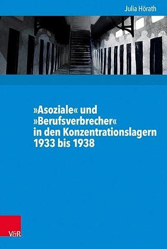 9783525370421: »Asoziale« und »Berufsverbrecher« in den Konzentrationslagern 1933 bis 1938 (Kritische Studien Zur Geschichtswissenschaft)