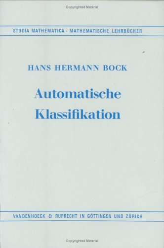 Automatische Klassifikation: Theoretische und praktische Methoden zur Gruppierung und ...