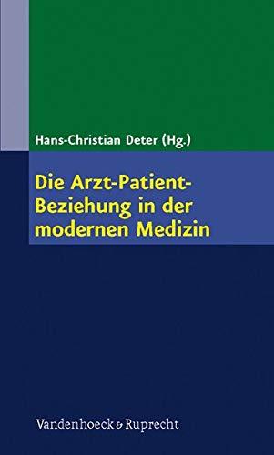 9783525401682: Die Arzt-Patient-Beziehung in Der Modernen Medizin: Die Kunst Der Beziehungsgestaltung in Der Arztlichen Heilkunde