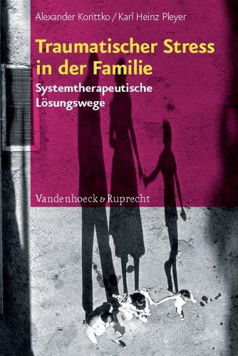 9783525402078: Traumatischer Stress in Der Familie: Systemtherapeutische Losungswege