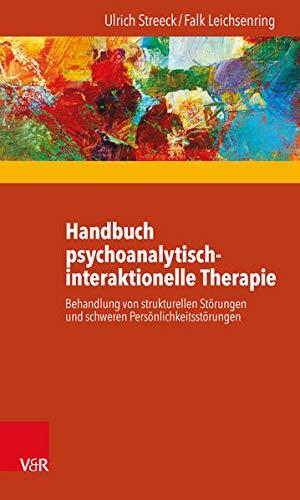 9783525402467: Handbuch psychoanalytisch-interaktionelle Therapie: Behandlung von Patienten mit strukturellen Störungen und schweren Persönlichkeitsstörungen