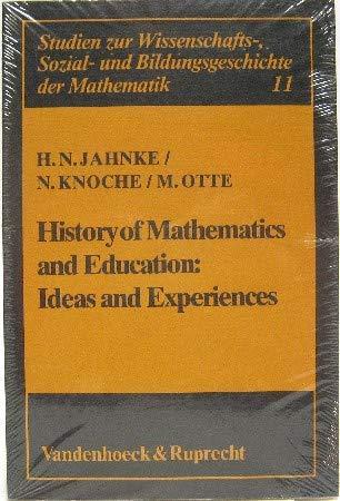 9783525403181: History of Mathematics and Education: Ideas and Experiences (Studien zur Wissenschafts-, Sozial- und Bildungsgeschichte der Mathematik)