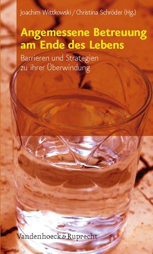 9783525404119: Angemessene Betreuung am Ende des Lebens: Barrieren und Strategien zu ihrer Überwindung