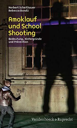 Amoklauf und School Shooting: Bedeutung, HintergrA