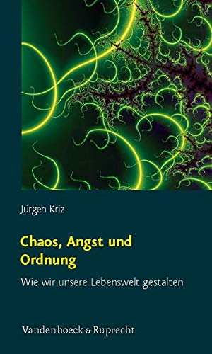9783525404430: Chaos, Angst und Ordnung: Wie wir unsere Lebenswelt gestalten (Kirche - Konfession - Religion)