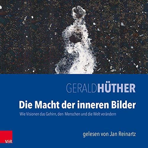 9783525404737: Die Macht Der Inneren Bilder: Wie Visionen Das Gehirn, Den Menschen Und Die Welt Verandern (German Edition)
