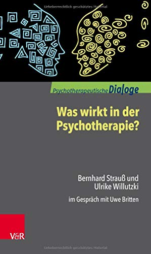 Was wirkt in der Psychotherapie? : Bernhard: Bernhard Strauß