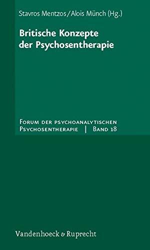 9783525451199: Britische Konzepte der Psychosentherapie: Forum der psychoanalytischen Psychosentherapie