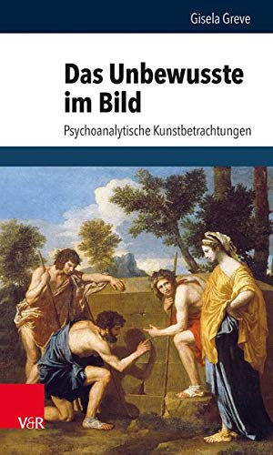 9783525451311: Das Unbewusste im Bild: Psychoanalytische Kunstbetrachtungen (Schriften Des Sigmund-freud-instituts. Reihe 2: Psychoanalyse im interdisziplinaren Dialog)