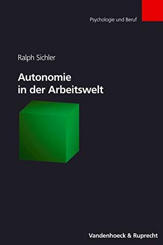 9783525451557: Autonomie in der Arbeitswelt: Psychologie und Beruf (Sitzungsbericht Der Wissenschaftlichne Gesellschaft an Der Johann Wolfgang Goethe-universitat Frankf)