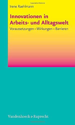 9783525451571: Innovationen in Arbeits- Und Alltagswelt: Voraussetzungen - Wirkungen - Barrieren (Psychologie Und Beruf)
