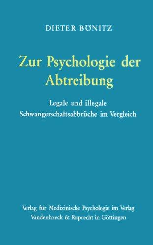 Zur Psychologie der Abtreibung. Legale und illegale: Bönitz, Dieter: