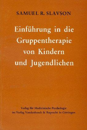 Einführung in die Gruppentherapie von Kindern und: Samuel Richard Slavson