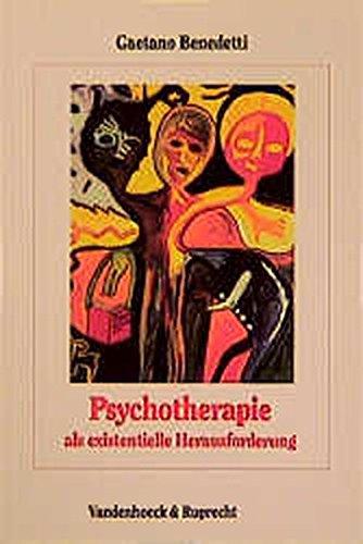 9783525457429: Psychotherapie als existentielle Herausforderung: Die Psychotherapie der Psychose als Interaktion zwischen bewussten und unbewussten psychischen ... ... -Lieferungsausgabe-) (German Edition)