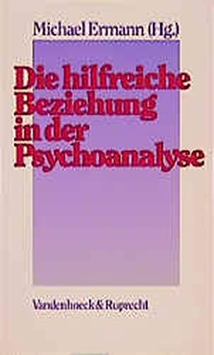 9783525457535: Die hilfreiche Beziehung in der Psychoanalyse