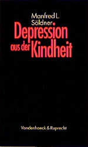 9783525457689: Depression aus der Kindheit: Familiäre Umwelt und die Entwicklung der depressiven Persönlichkeit (German Edition)