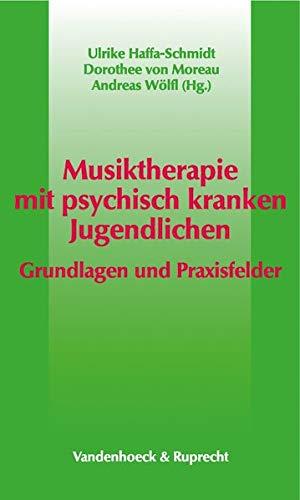 9783525458334: Musiktherapie mit psychisch kranken Jugendlichen: Grundlagen und Praxisfelder (Die Dt. Konigspfalzen/Bandausgabe)