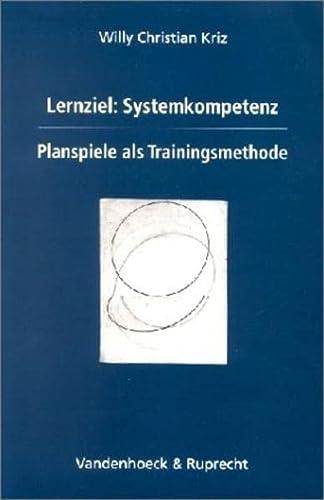 9783525458693: Lernziel: Systemkompetenz. Planspiele als Trainingsmethode.