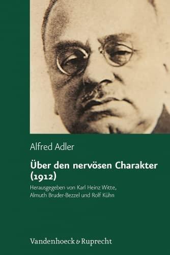 Uber den nervosen Charakter (1912): Grundzuge einer: Alfred Adler; Editor-Almuth