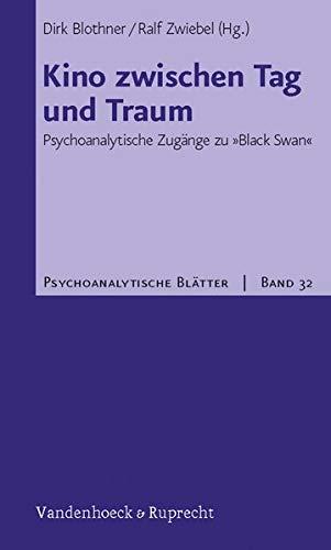 9783525461235: Kino zwischen Tag und Traum: Psychoanalytische Zugänge zu »Black Swan« (Psychoanalytische Blätter)