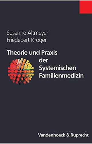 Theorie und Praxis der Systemischen Familienmedizin (Orbis Biblicus Et Orientalis): Altmeyer, ...