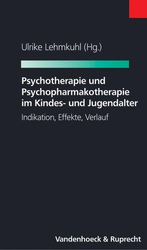 9783525461808: Psychotherapie und Psychopharmakotherapie im Kindes- und Jugendalter: Indikation, Effekte, Verlauf (Bank- Und Kapitalmarktrecht)