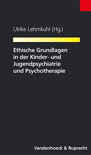 9783525461853: Ethische Grundlagen in der Kinder- und Jugendpsychiatrie und Psychotherapie (Dienst Am Wort)