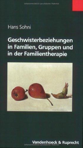 9783525462232: Geschwisterbeziehungen in Familien, Gruppen und in der Familientherapie