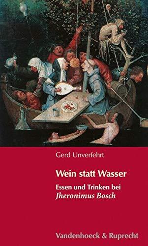 9783525470077: Wein statt Wasser: Essen und Trinken bei Hieronymus Bosch (Hypomnemata)
